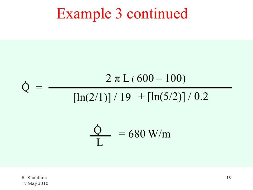 Example 3 continued . . 2 π L ( 600 – 100) Q = + [ln(5/2)] / 0.2